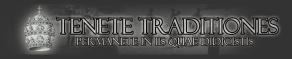 TENETE TRADITIONES