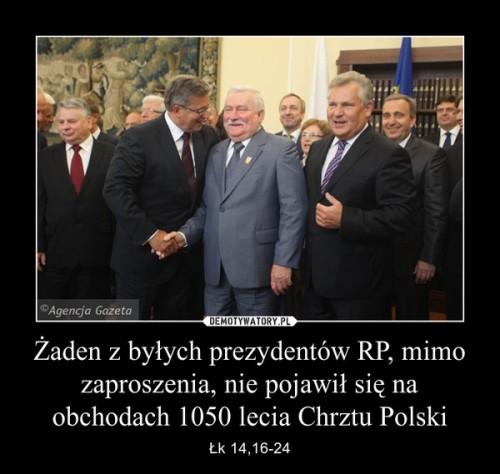 żaden z byłych prezydentów mimo zaproszenia nie pojawił się na obchodaci 1050 lecia Chrztu Polski
